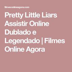 Pretty Little Liars Assistir Online Dublado e Legendado | Filmes Online Agora