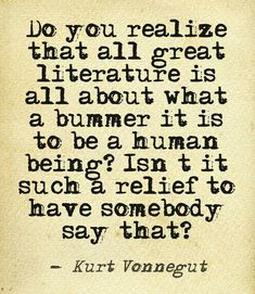 Kurt Vonnegut quote, writers quotes, quotes about writing and literature