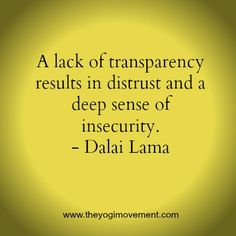 Always remember to be transparent! #quote #dalailama