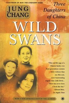 Wild Swans by Jung Change - It's the incredible story of three generations of women in 20th century China beginning with Chang's grandmother, a warlord's concubine, then Chang's mother, a Communist party official, and finally Chang's own disillusionment with life under Mao during the Cultural Revolution.