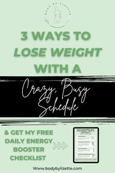 Are you having trouble losing weight because of your busy schedule? Is your busy schedule taking over, making it hard to lose weight? Having trouble finding time to eat healthily and workout? In this post, you will learn my top 3 tips to lose weight and body fat while toning up - with a busy schedule! Get my daily energy booster checklist freebie at Bodybylizette.com! #weightloss #fatloss #toneup #toningup #quickworkout #mindset #fitness #planning #busyschedule #busymom #entrepreneur #nutrition
