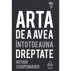 Arta de a avea întotdeauna dreptate Free Books, Good Books, Amazing Books, Writing A Book Review, Steve Harvey, Sylvia Plath, School Lessons, Guerrilla, Read More