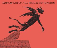 Recopilatori basat en l'obra d'Edward Gorey, editat després e Els Petits Macabres o La fàbrica de vinagre.
