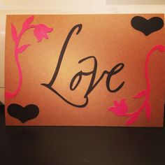 Valentine card I made!