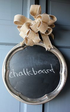 Silver tray chalkboard. I love the burlap bow!