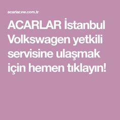 ACARLAR İstanbul Volkswagen yetkili servisine ulaşmak için hemen tıklayın!