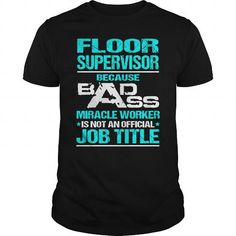 Awesome Tee For Floor Supervisor #style #clothing. BUY-TODAY  => https://www.sunfrog.com/LifeStyle/Awesome-Tee-For-Floor-Supervisor-107996881-Black-Guys.html?id=60505