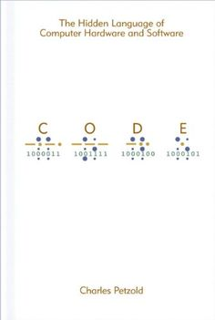 Code: The Hidden Language of Computer Hardware and Software: Charles Petzold: 0790145113191: Amazon.com: Books