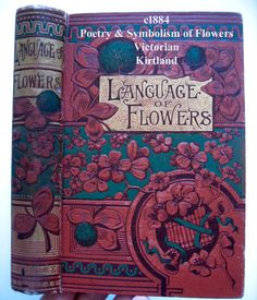 c1884 Poetry Language of Flowers Book Kirtland Flower Game Sentiment Virtue of Flowers First Edition