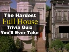 "The Hardest ""Full House"" Quiz You'll Ever Take I got 12 out of 12!"