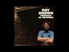 Roy Brown 1976 - La profecía de Urayoan - YouTube Videos, Youtube, Songs, Youtubers, Youtube Movies