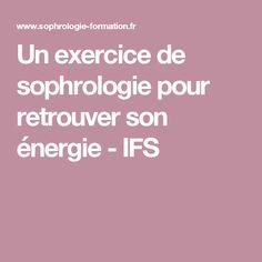 Un exercice de sophrologie pour retrouver son énergie - IFS