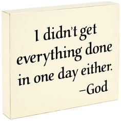 Done in One Day Wood Quote Sign - Plaques Signs - Hallmark Better Days Quotes, Happy Day Quotes, Home Quotes And Sayings, Smile Quotes, Quotes About God, Quotes To Live By, Two Word Quotes, Wall Quotes, Done Quotes