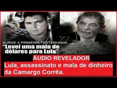 ÁUDIO REVELADOR! Lula assassinato e mala de dinheiro da Camargo Côrrea