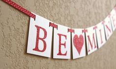 BE MINE / Valentine's Day Banner / Embossed Lettering / Wedding Banner / Love Banner / Photo Prop