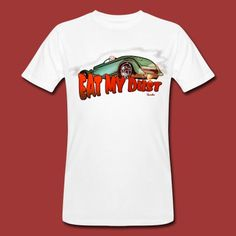 Eat my dust T-Shirt | Savallas Speed Shop