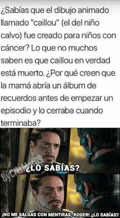 Que carajos es verdad, caillou ta muerto :'v Funny V, Funny Posts, Funny Memes, Trauma, Rap, Caillou, Spanish Memes, Sad Quotes, Bts Memes