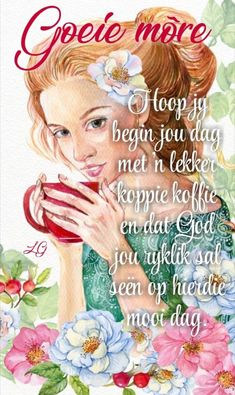 Good Morning Messages, Good Morning Wishes, Good Morning Quotes, Good Morning Inspiration, Afrikaanse Quotes, Goeie More, Morning Blessings, Happy Birthday Wishes, Wallpaper Quotes