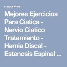 Mejores Ejercicios Para Ciatica - Nervio Ciatico Tratamiento - Hernia Discal - Estenosis Espinal - YouTube #tratamientociatica