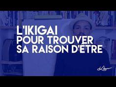 L' IKIGAI Pour trouver sa raison d'etre - YouTube