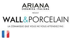 ARIANA WALL&PORCELAIN (FRA)