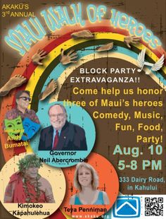 Kahului, HI Akakū: Maui Community Television, presents its Third Annual Maui Walk of Heroes, with comedy, music, silent auction and fun.  Honorees Governor Neil Abercrombie, Kimokeo Kapahulehua, and Teya Penn… Click flyer for more >>