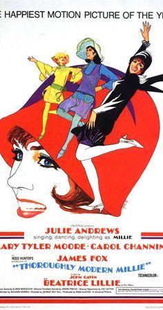 Directed by George Roy Hill.  With Julie Andrews, James Fox, Mary Tyler Moore, Carol Channing. Millie comes to town in the roaring twenties to encounter flappers, sexuality and white slavers.