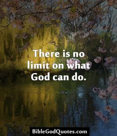 ✞ ✟ BibleGodQuotes.com ✟ ✞  There is no limit on what God can do.