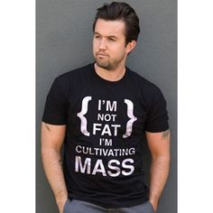 """Always Sunny In Philadelphia """"I'm Not Fat, I'm Cultivating Mass"""" Quote T-Shirt modeled by Mac *swoon*"""