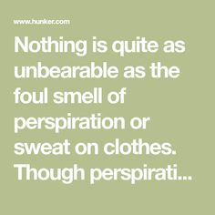 Nothing is quite as unbearable as the foul smell of perspiration or sweat on clothes. Though perspiration is good for health, it is extremely damaging to fabrics. Armpit odor is caused by bacteria, and once that bacteria is embedded into clothing it's very difficult remove with normal washing. The...
