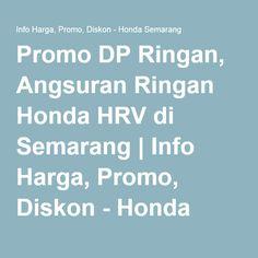 Promo DP Ringan, Angsuran Ringan Honda HRV di Semarang | Info Harga, Promo, Diskon - Honda Semarang