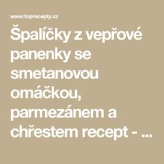 Špalíčky z vepřové panenky se smetanovou omáčkou, parmezánem a chřestem recept - TopRecepty.cz