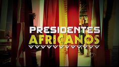 Presidentes Africanos 20/10/2013 - Completo - Epsódio  01/05