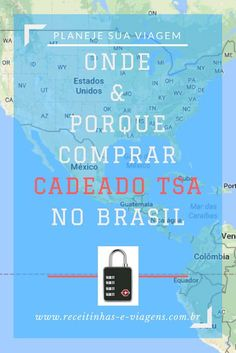 Onde e porque comprar cadeado TSA no Brasil   ... Receitinhas e Viagens ...