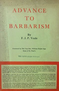 Advance to Barbarism. How the Reversion to Barbarism in Warfare and War-Trails Menaces Our Future by F.J.P. Veale http://www.amazon.com/dp/B00HGVEWKU/ref=cm_sw_r_pi_dp_6xy-wb1Y96K09