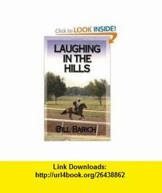 Laughing in the Hills Publisher Daily Racing Form Bill Barich ,   ,  , ASIN: B004TC6QBW , tutorials , pdf , ebook , torrent , downloads , rapidshare , filesonic , hotfile , megaupload , fileserve