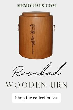 The Rosebud Wood Cremation Urn is made of hand selected wood. This beautiful urn is first assembled by hand by a master wood worker, and then turned on a lathe until it reaches the perfect, smooth final shape. Once the final shape is achieved, the urn is finished with oil and wax. This finish not only protects the surface of the urn, but also accentuates the natural grain pattern in the wood. This urn is a true work of art that will offer a dignified final resting place. Memorial Urns, Funeral Memorial, Pet Cremation Urns, Keepsake Urns, Pet Urns, Wood Worker, Outdoor Settings, Lathe, Rose Buds