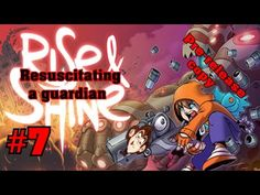 Rise and Shine - Part#7 - Resucistating a guardian | MonkeyboyGamer