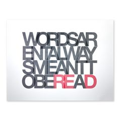 WORDS AREN'T ALWAYS MEANT TO BE READ (PRINT) | Ugmonk