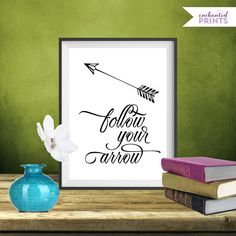 Follow your arrow, Quote Print, Printable art wall decor, Inspirational quotes poster - Instant Download on Etsy, $4.99