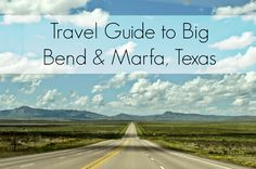 Texas Travel Guide to Marfa & Big Bend - where to stay, eat, camp, shop & visit! #texastravel #marfa #bigbend
