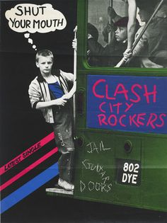 Credit: PR <strong>The Clash, Clash City Rockers / Jail Guitar Doors Poster, 1978  <br></br></strong> The Clash seldom appeared on their tour or record posters, even when the subject, as here, was blatant self-mythology. By 1978, their artwork had changed from standard punk cut-and-paste collage to a less frenetic style utilising colour and found imagery. The graffiti-style lettering on the bus remains primitive and punkish; a group referencing its roots even as it leaves them behind