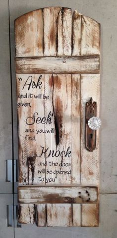 ask-seek-knock-rustic-door-sign-with - DIY Crafts - Pallet Pallet Crafts, Pallet Art, Pallet Signs, Pallet Projects, Diy Crafts, Barn Wood Crafts, Pallet Ideas, Frame Crafts, Art Projects