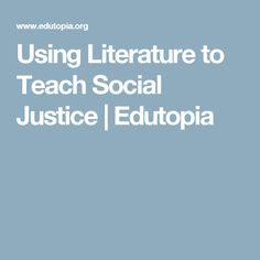 Using Literature to Teach Social Justice | Edutopia