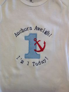 Nautical BOYS 1st Birthday Onesie / Anchors Aweigh I'm 1 Today!  by LittleGraceBowtique, $28.00