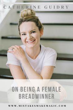044: Catherine Guidry - On Being a Female Breadwinner