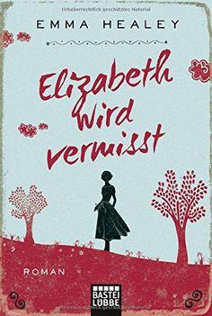 Elizabeth wird vermisst: Roman (Allgemeine Reihe. Bastei Lübbe Taschenbücher) von Emma Healey http://www.amazon.de/dp/3404172736/ref=cm_sw_r_pi_dp_hEXrwb0ZEP4QC