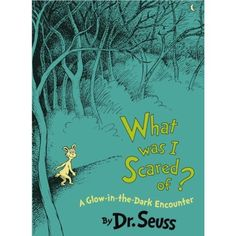 What Was I Scared Of?  A Glow-In-The-Dark Encounter by Dr. Seuss.  Our kids were again intrigued by this book tonight when I read it to them and then turned out the lights to see the glowing pages.  It's a cute story about how we fear the things we don't understand and exaggerate them in our imagination.
