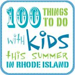 100 Things to do with kids this summer in Rhode Island