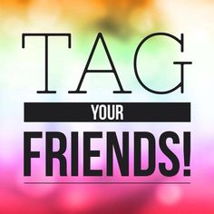 Tag your friends to join in the party!